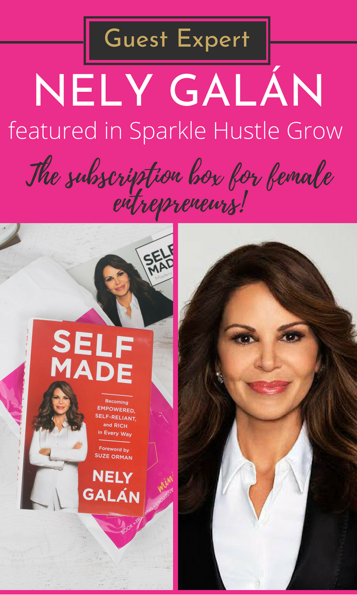 Guest Expert Training from Female Entrepreneur Nely Galan - featured in Sparkle Hustle Grow. The best subscription box for women business owners looks for tools, training, and community to grow their business. Click here to get your box and learn more about our guest expert! #entrepreneur #girlboss #bossmom #bossbabe