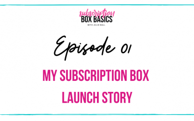 My Subscription Box Launch Story