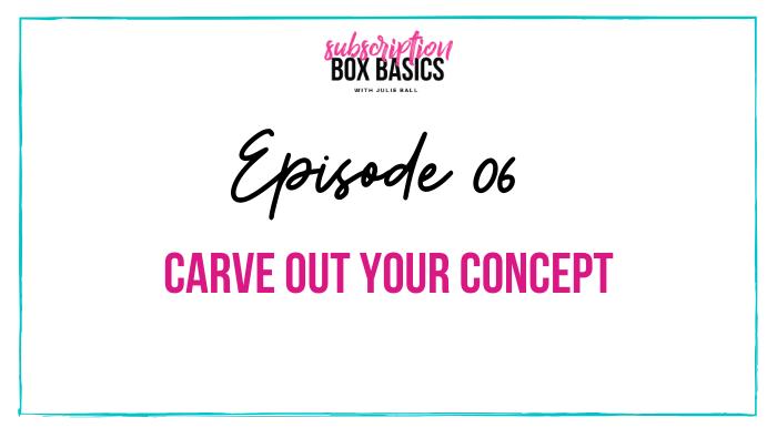 Carve Out Your Subscription Box Concept