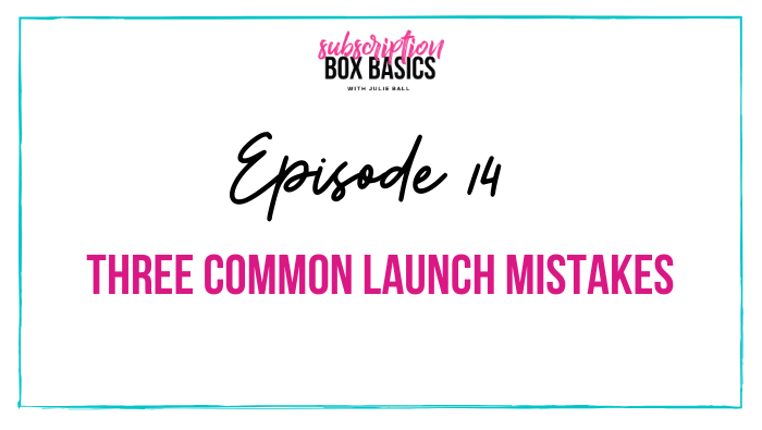 3 Common Launch Mistakes
