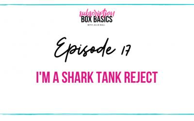 I'm a Shark Tank Reject