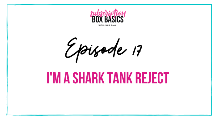 I'm a Shark Tank Reject