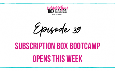 Subscription Box Bootcamp opens this week