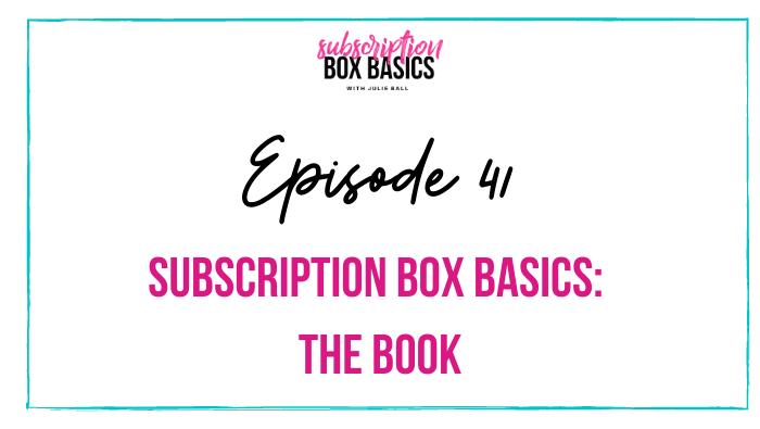 Subscription Box Basics: The Book