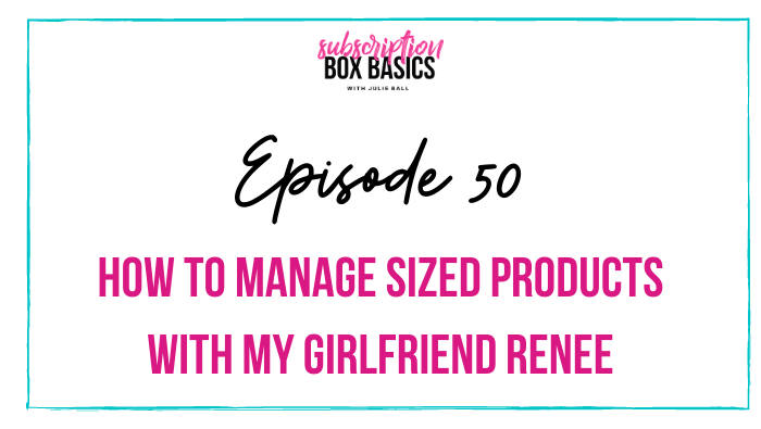How to Manage Sized Products with My Girlfriend Renee