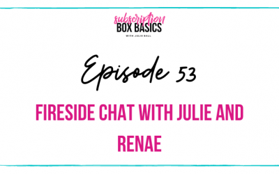 Fireside Chat with Julie and Renae