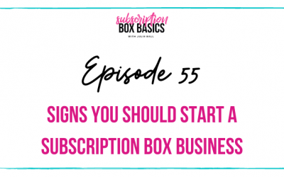 Signs You Should Start a Subscription Box Business