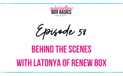Behind the Scenes with LaTonya of Renew Box
