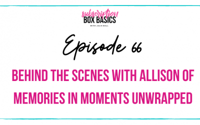 Behind the Scenes with Allison of Memories in Moments Unwrapped