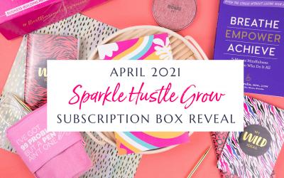 April 2021 Sparkle Hustle Grow Subscription Box Reveal