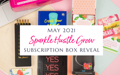May 2021 Sparkle Hustle Grow Subscription Box Reveal