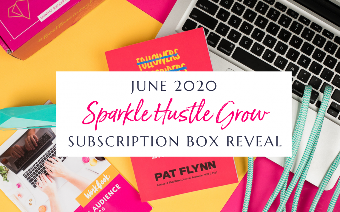 June 2020 Sparkle Hustle Grow Subscription Box Reveal