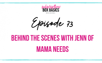Behind the Scenes with Jenn of Mama Needs