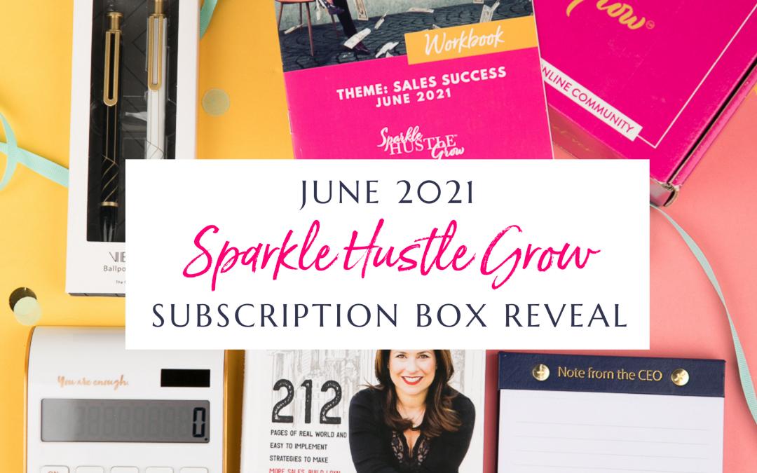 June 2021 Sparkle Hustle Grow Subscription Box Reveal