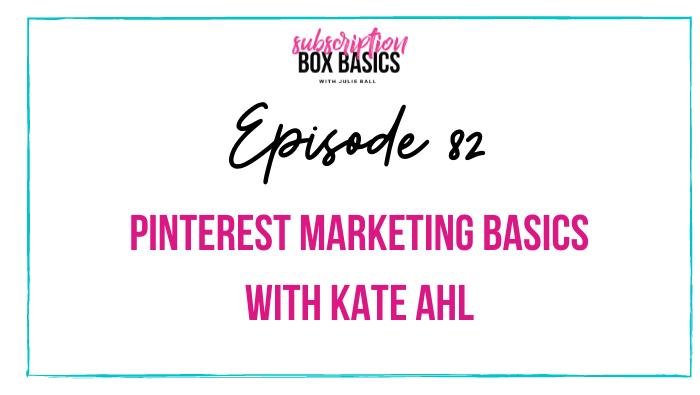 Pinterest Marketing Basics with Kate Ahl