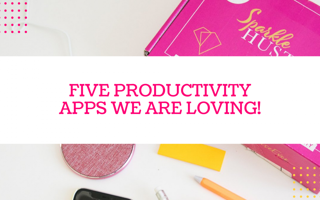 Five Productivity Apps We are Loving!