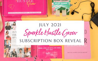 July 2021 Sparkle Hustle Grow Subscription Box Reveal