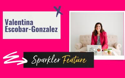 Sparkler Features: Valentina Escobar-Gonzalez, MBA