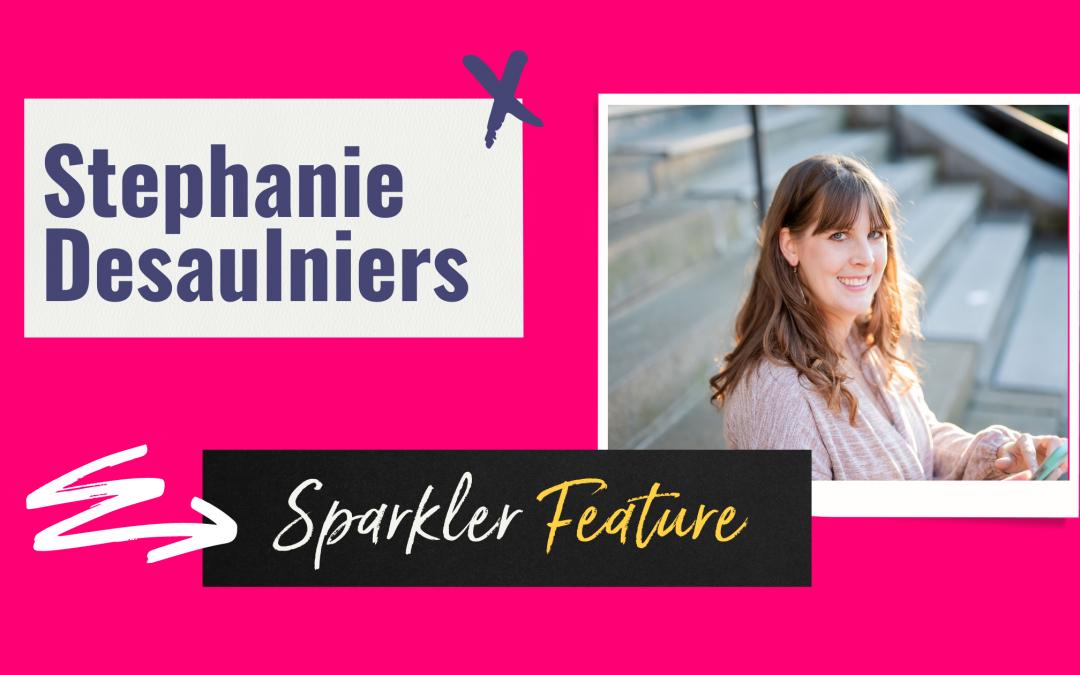 Sparkler Features: Stephanie Desaulniers